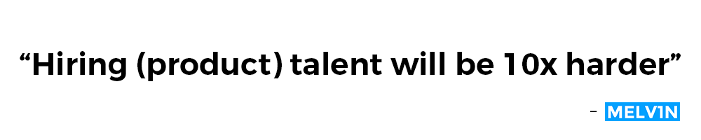 Hiring talent will be 10x harder 2018