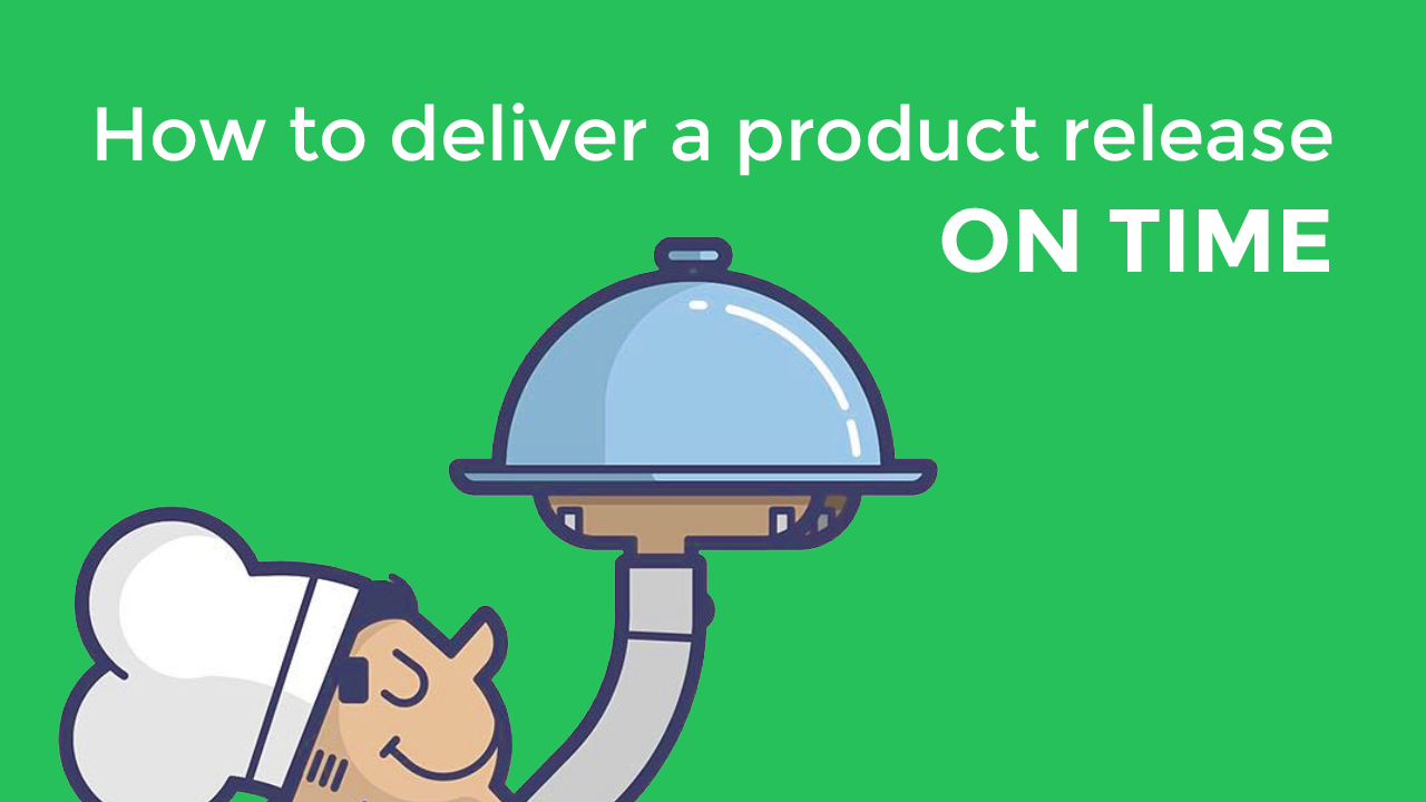 How to deliver product release on time