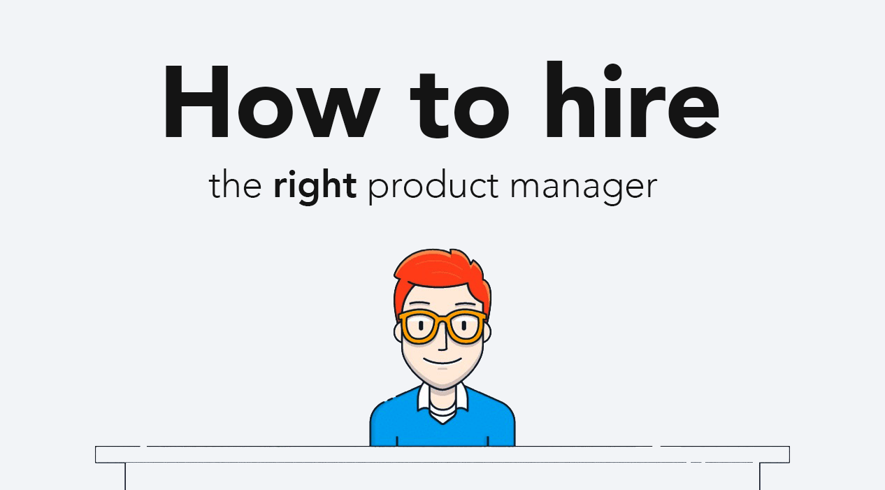 How to hire the right product manager