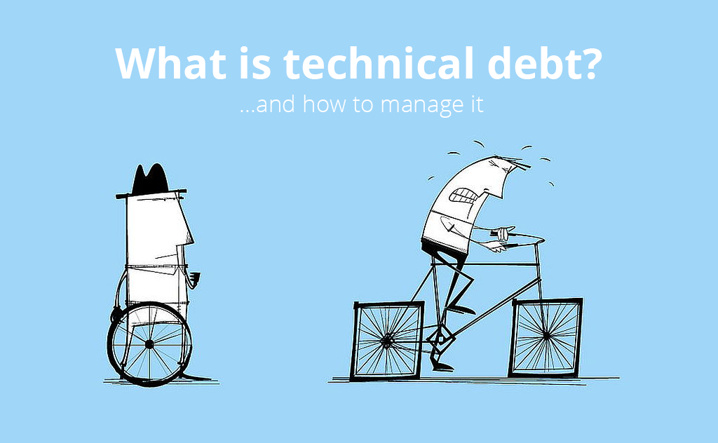 What is technical debt and how to manage it