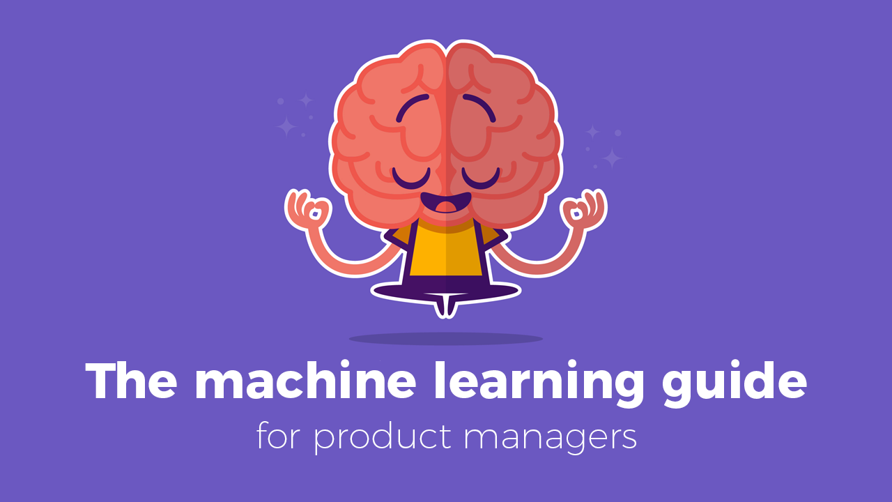 Machine learning guide for product managers