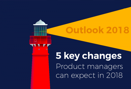 Outlook 2018: 5 key changes product managers can expect in 2018