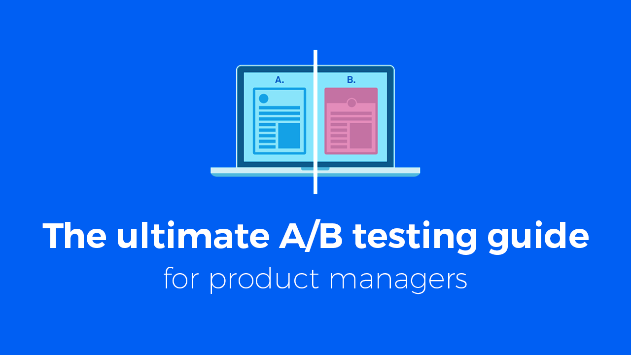 The ultimate A/B testing guide for product managers | Melv1n